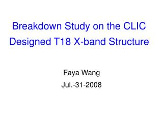 Breakdown Study on the CLIC Designed T18 X-band Structure