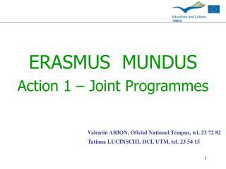 ERASMUS  MUNDUS Action 1 – Joint Programmes