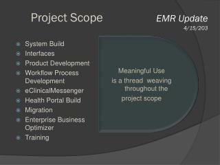 Project Scope                  EMR Update 4/15/203