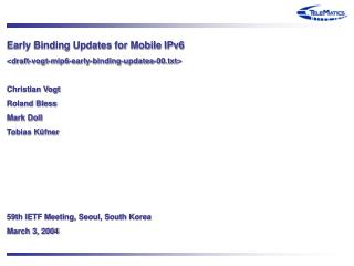 Early Binding Updates for Mobile IPv6 <draft-vogt-mip6-early-binding-updates-00.txt>