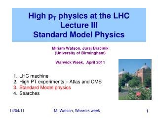 High p T  physics at the LHC Lecture III Standard Model Physics