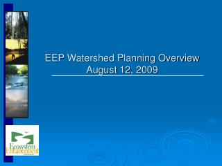EEP Watershed Planning Overview August 12, 2009