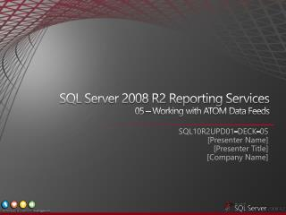 SQL Server 2008 R2 Reporting Services  05   Working with ATOM Data Feeds