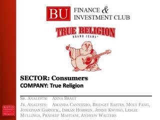 SECTOR: Consumers COMPANY: True Religion