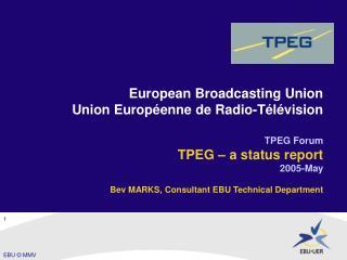European Broadcasting Union Union Européenne de Radio-Télévision