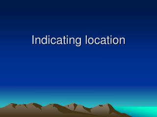 Indicating location