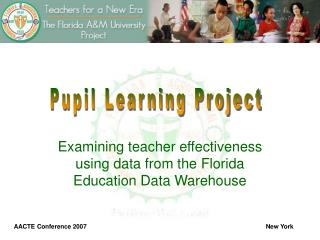Examining teacher effectiveness using data from the Florida Education Data Warehouse