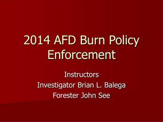 2014 AFD Burn Policy Enforcement