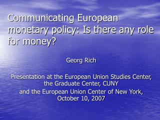 Communicating European monetary policy: Is there any role for money?