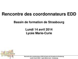 Rencontre des coordonnateurs EDD  Bassin de formation de Strasbourg Lundi 14 avril 2014