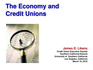 The Economy and  Credit Unions