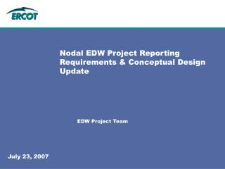 Nodal EDW Project Reporting Requirements & Conceptual Design Update