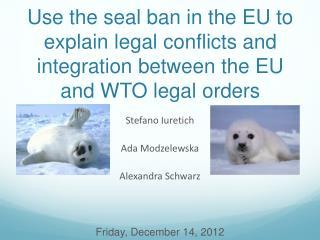 Stefano  Iuretich Ada  Modzelewska Alexandra Schwarz Friday, December 14, 2012