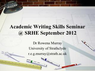 Academic Writing Skills Seminar @ SRHE September 2012