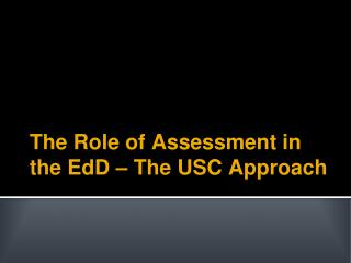The Role of Assessment in the EdD – The USC Approach