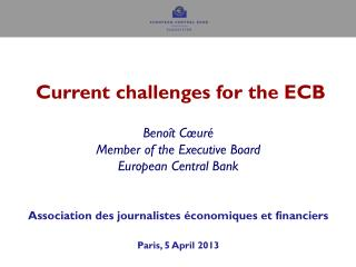 Current challenges for the ECB