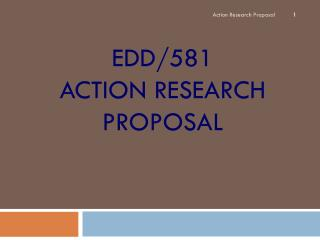 EDD/581  Action Research Proposal