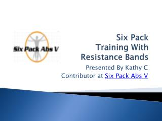 Six Pack Training With Thera-Bands