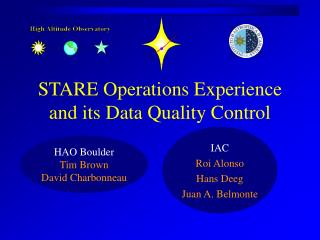 STARE Operations Experience and its Data Quality Control