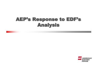 AEP's Response to EDF's Analysis