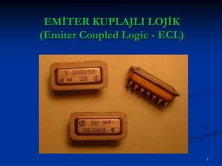 EMİTER KUPLAJLI LOJİK (Emiter Coupled Logic - ECL)