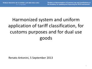 WORLD MEETING OF CUSTOMS LAW BRUSSELS 2013 4, 5 - 6  September