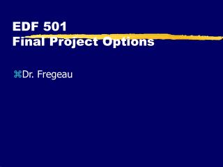 EDF 501  Final Project Options