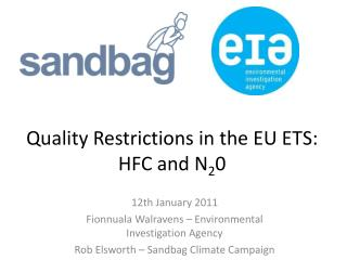 Quality Restrictions in the EU ETS: HFC and N 2 0