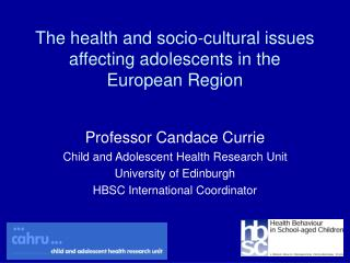 The health and socio-cultural issues affecting adolescents in the European Region