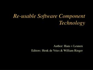 Re-usable Software Component Technology