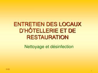ENTRETIEN DES LOCAUX D�H�TELLERIE ET DE RESTAURATION