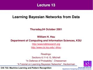 Thursday,04 October 2001 William H. Hsu Department of Computing and Information Sciences, KSU
