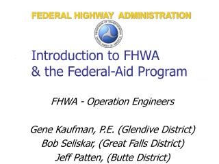 Introduction to FHWA  the Federal-Aid Program