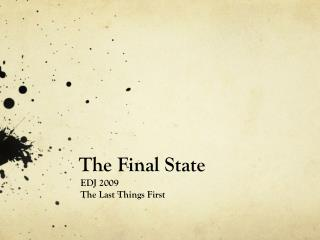 The Final State