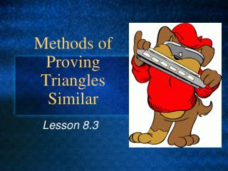 Methods of Proving  Triangles Similar