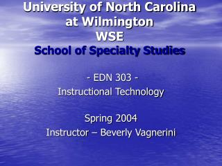 University of North Carolina at Wilmington WSE School of Specialty Studies