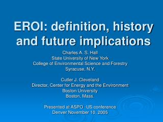 EROI: definition, history and future implications