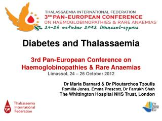 Diabetes and Thalassaemia 3rd Pan-European Conference on Haemoglobinopathies & Rare Anaemias