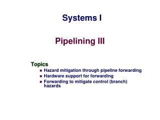 Pipelining III