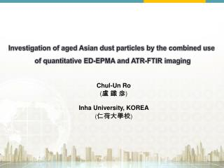 Investigation of aged Asian dust particles  by  the combined use