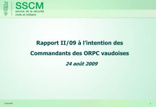 Rapport II/09 à l'intention des Commandants des ORPC vaudoises 24 août 2009