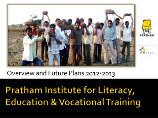 Pratham Institute for Literacy, Education & Vocational Training