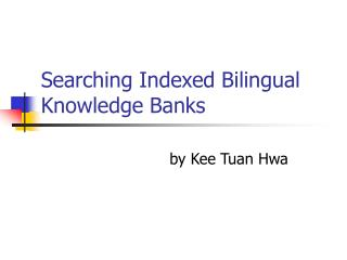Searching Indexed Bilingual Knowledge Banks