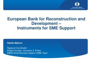 European Bank for Reconstruction and Development��  Instruments for SME Support