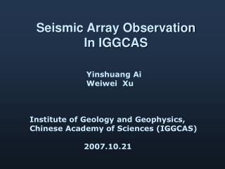 Seismic Array Observation In IGGCAS