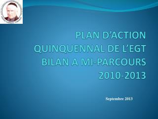 PLAN  D'ACTION QUINQUENNAL DE L'EGT BILAN A MI-PARCOURS  2010-2013