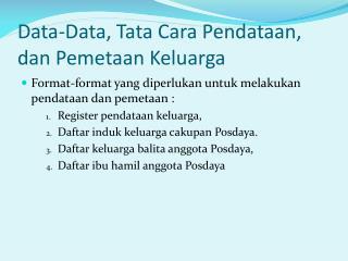 Data-Data, Tata Cara  Pendataan , dan  Pemetaan Keluarga