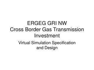 ERGEG GRI NW Cross Border Gas Transmission Investment