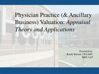 Physician Practice (& Ancillary Business) Valuation:  Appraisal Theory and Applications