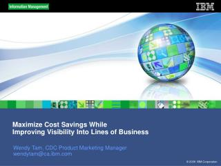 Maximize Cost Savings While  Improving Visibility Into Lines of Business